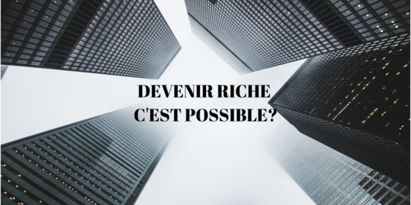 Peut-on Devenir Riche avec l'Immobilier?