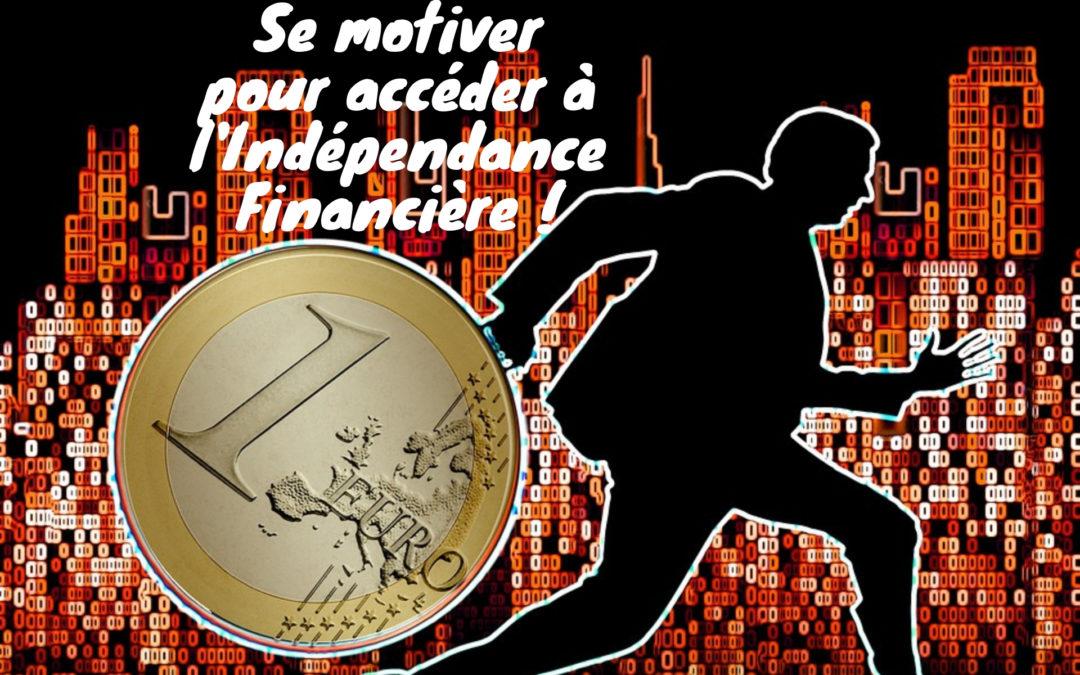 La motivation: Votre premier pas vers l'indépendance financière.
