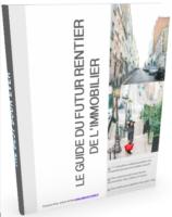 Le Guide Ultime pour se lancer dans l'immobilier locatif